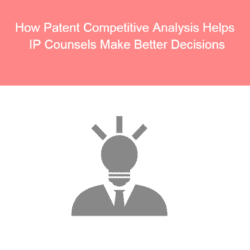 How Patent Competitive Analysis Helps IP