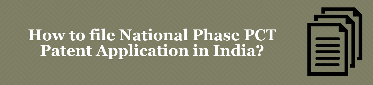 National Phase PCT Patent Application in India