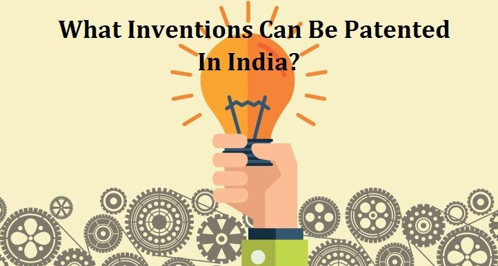 What inventions can be patented in india?