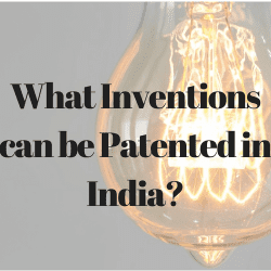 What Inventions can be Patented in India