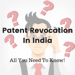 Patent Revocation In India