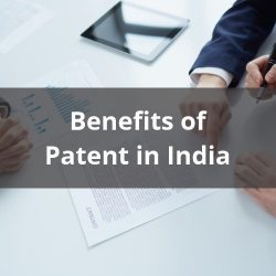 Benefits of Patent in India