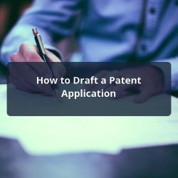 How to Draft a Patent Application